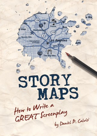 Cover art for Story Maps by Daniel P. Calvisi www.actfourscreenplays.com